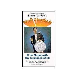 Barry Taylors Shell Shocked Coin Magic w/ Expanded Shell