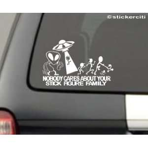 ALIEN Abduction Decal F*@K Nobody cares about YOUR STICK FIGURE FAMILY