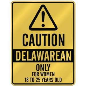 CAUTION  DELAWAREAN ONLY FOR WOMEN 18 TO 25 YEARS OLD  PARKING SIGN