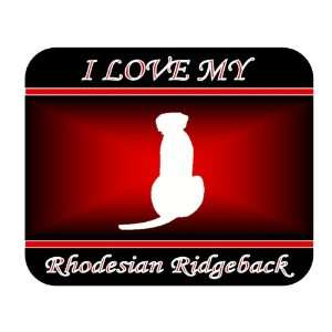 I Love My Rhodesian Ridgeback Dog Mouse Pad   Red Design