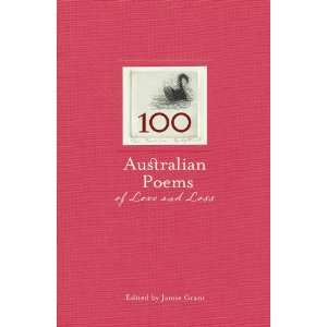 100 Australian Poems of Love & Loss (9781740669108) Jamie