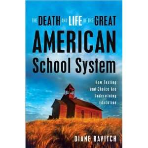 Ravitchs Death and Life of Great AmericanSchool System(Death and