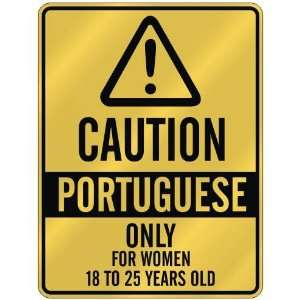 ONLY FOR WOMEN 18 TO 25 YEARS OLD  PARKING SIGN COUNTRY PORTUGAL