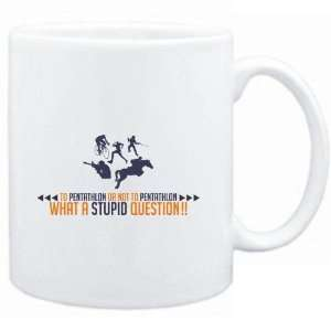 Mug White  To Pentathlon or not to Pentathlon, what a stupid question
